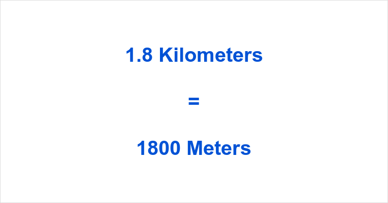 1.8 km to m