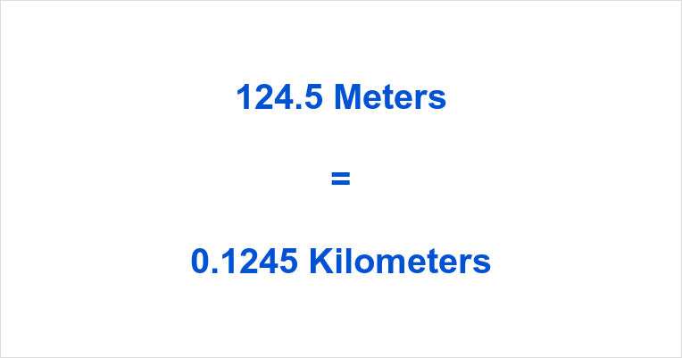 124.5 m to km