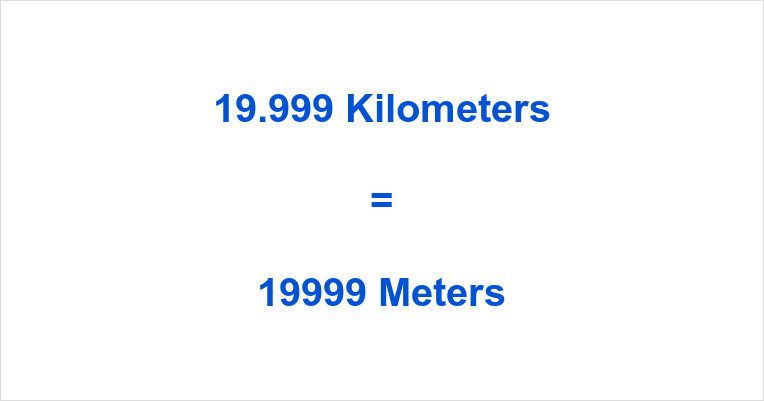 19.999 km to m