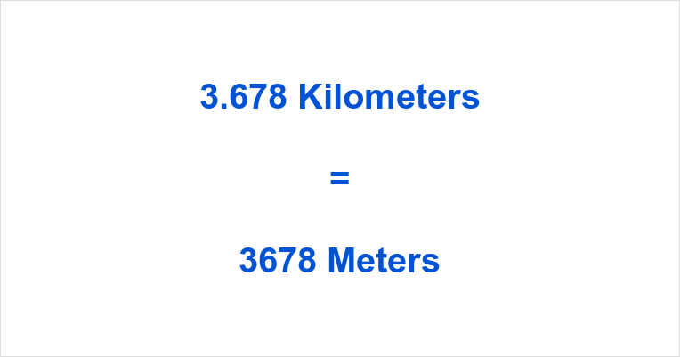 3.678 km to m