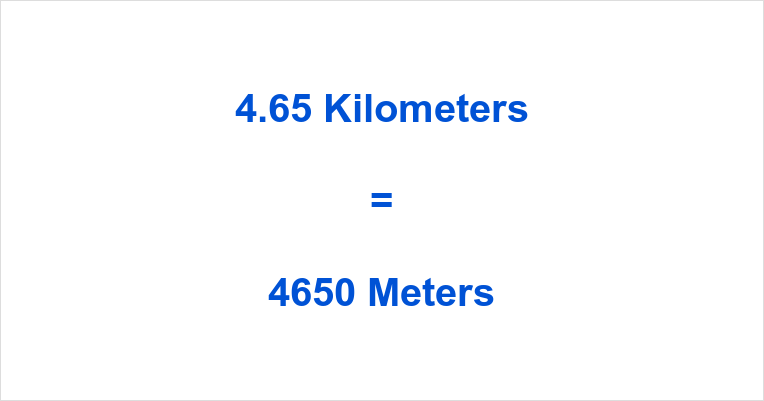 4.65 km to m